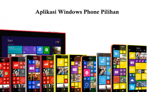 Aplikasi Windows Phone Terbaik dan Terpopuler