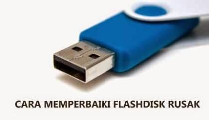 Cara Mengatasi dan Memperbaiki Flashdisk (USB)