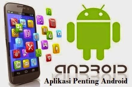 Daftar Aplikasi Wajib dan Penting Untuk HP Android 2015